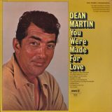 Dean Martin. You Were Made For Love