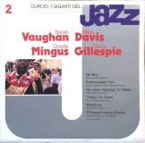 Sarah Vaughan, Miles Davis, Charlie Mingus, Dizzy Gillespie