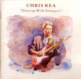 Chris Rea. Dancing With Strangers