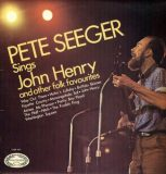 Pete Seeger Sings John Henry And Other Folk Favourites