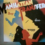 The Manhattan Transfer. Bop Doo-Wopp