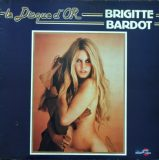 Brigitte Bardot. Le Disque D'Or