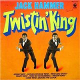 Jack Hammer. Twistin' King